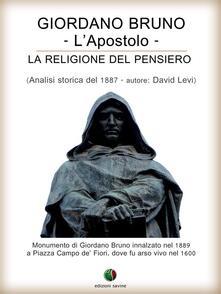 Giordano Bruno o La religione del pensiero. L'apostolo - David Levi - ebook