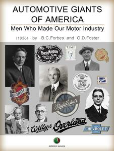 Automotive giants of America. Men who made our motor industry