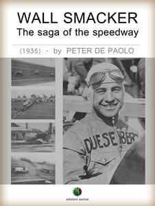 Wall smacker. The saga of the speedway