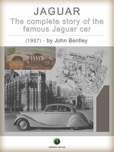 Jaguar. The complete story of the famous Jaguar car