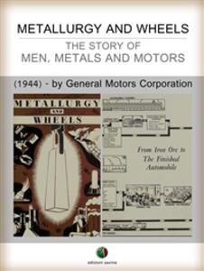 Metallurgy and wheels. The story of men, metals and motors
