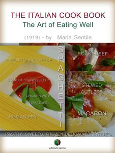 Theitalian cook book. The art of eating well
