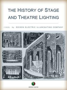 The History of Stage and Theatre Lighting