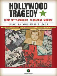 Hollywood Tragedy - from Fatty Arbuckle to Marilyn Monroe