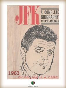 JFK : The Life and Death of a President