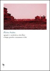 Spazi e società a rischio. Ecologia, petrolio e mutamento a Gela