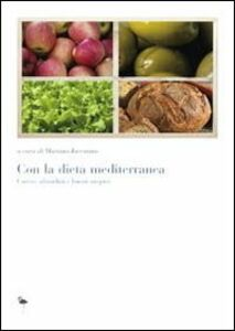 Libro Con la dieta mediterranea. Cattive abitudini e buoni auspici