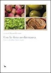 Con la dieta mediterranea. Cattive abitudini e buoni auspici