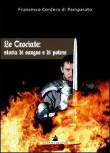 Le crociate: storia di sangue e di potere