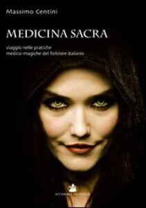 Medicina sacra. Viaggio nelle pratiche medico-magiche del folklore italiano
