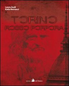 Torino rosso porpora. Un thriller su Leonardo ambientato a Torino