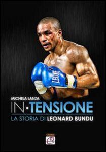 In tensione. La storia di Leonard Bundu