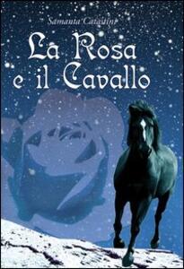 La rosa e il cavallo