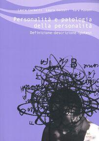 Personalità e patologia della personalità. Definizione, descrizione, ipotesi