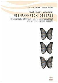 Emotional wounds: Niemann Pick disease. Biological, clinical, physiotherapeutical and psychological aspects