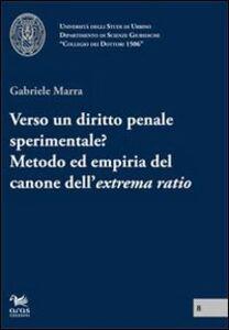 Verso un diritto penale sperimentale? Metodo ed empiria del canone dell'extrema ratio