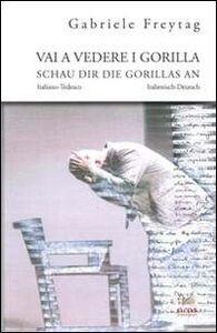 Vai a vedere i gorilla. Dramma per attore e psicoterapeuta-Schau dir Die Gorillas an. Drama für Schauspieler und Psychotherapeutin
