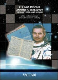Ascotcamogli.it Two hundred eleven days in space. Anatoli N. Berezovoy. The diary, mail and history. 13 May - 10 December 1982 orbital space station Salyut 7 Image
