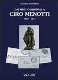 Dai moti carbonari a Ciro Menotti 1820-1831