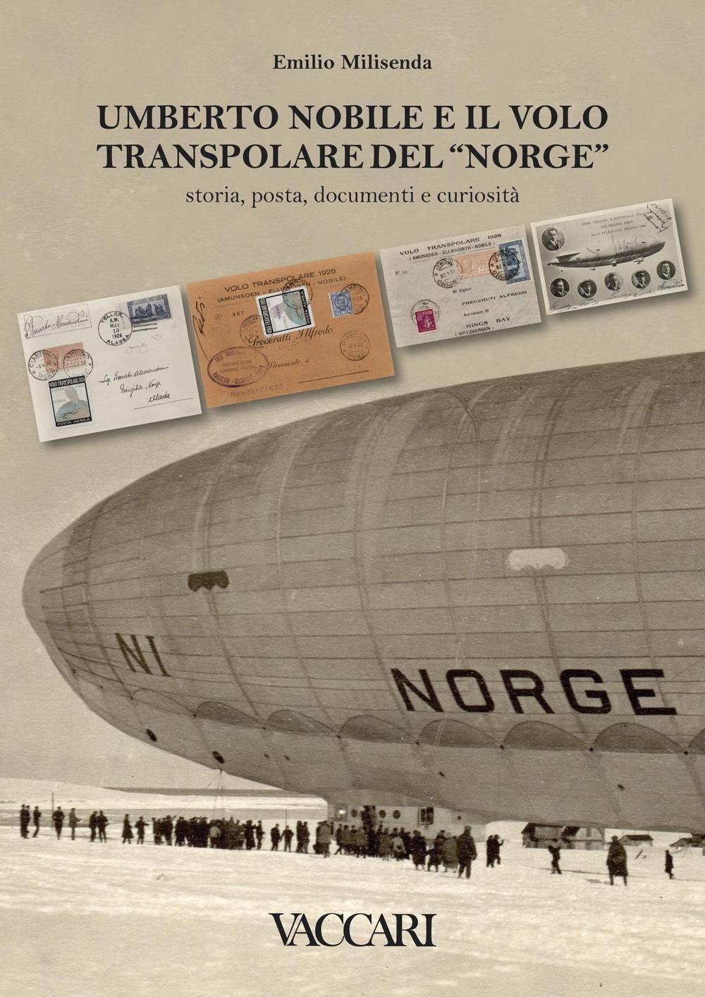 Umberto Nobile e il volo transpolare del «Norge». Storia, posta, documenti e curiosità