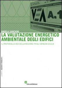 La valutazione energetico ambientale degli edifici. Il protocollo VEA della regione Friuli Venezia Giulia