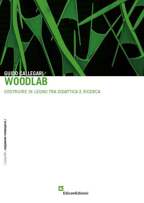 Woodlab. Costruire in legno tra didattica e ricerca