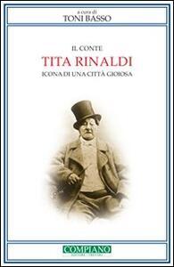 Il conte Tita Rinaldi. Icona di una città gioiosa