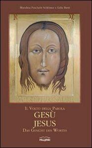 Il volto della Parola, Gesù-Jesus, das Gesicht des Wortes