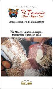 Lorenzo e Roberto Di Giambattista «il fornaio». 10 anni di attività