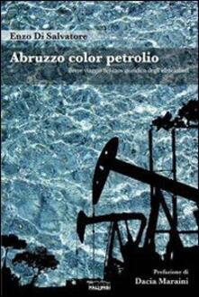 Nordestcaffeisola.it Abruzzo color petrolio. Breve viaggio nel caos giuridico degli idrocarburi Image