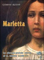 Marietta. La piccola-grande storia di santa Maria Goretti