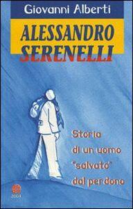 Alessandro Serenelli. Storia di un uomo «salvato» dal perdono