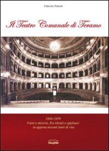 Il teatro comunale di Teramo. 1868-1959 fasti e miserie, fra silenzi e applausi in appena novant'anni di vita