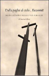 Dalla paglia al cielo... Eccomi! Meditazioni sulla via Crucis