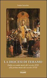 La diocesi di Teramo. Dalla seconda metà del secolo XVII alla prima metà del secolo XVIII