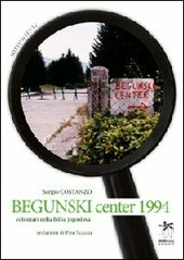 Begunski Center 1994. Volontari nella follia jugoslava
