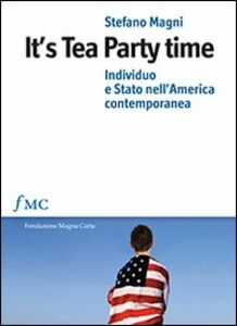 It's tea party time. Individuo e stato nell'America contemporanea
