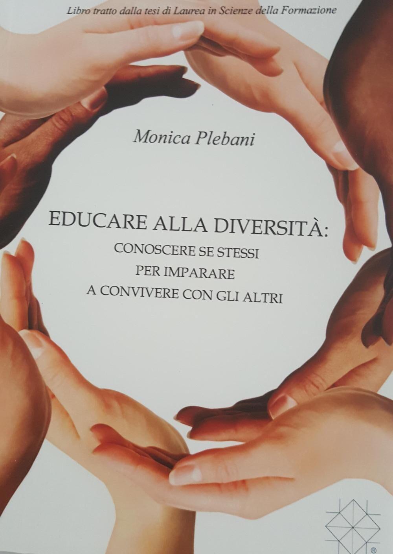 Educare alla diversità. Conoscere se stessi per impapare a convivere con gli altri