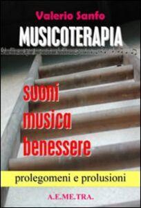 Musicoterapia. Suoni, musica, benessere. Prolegomeni e prolusioni