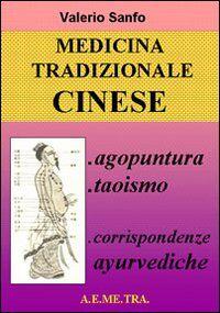 Medicina tradizionale cinese. Agopuntura, taoismo, corrispondenze ayurvediche