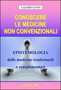 Conoscere le medicine non convenzionali. Epistemologia delle medicine tradizionali e complementari
