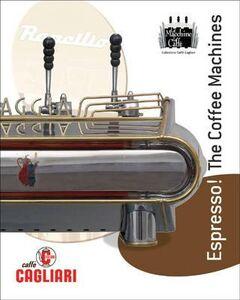 Espresso! Le macchine da caffè. Ediz. italiana e inglese