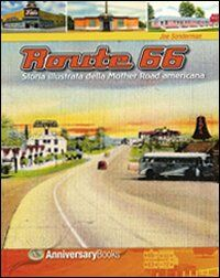 Route 66. Storia illustrata della Mother Road americana