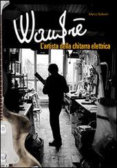 Wandre. L'artista della chitarra elettrica