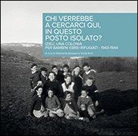 Chi verrebbe a cercarci qui, in questo posto isolato? Izieu, una Colonia per bambini ebrei rifugiati 1943-1944 - Boissard Stéphanie Ricci Giulia - wuz.it
