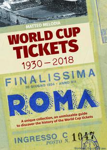Winniearcher.com World Cup Tickets 1930-2018. Una collezione unica per scoprire la storia del Mondiali di calcio. Ediz. italiana, inglese e spagnola Image