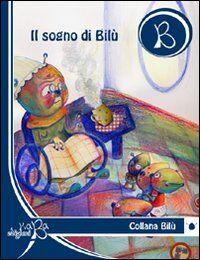 Il sogno di Bilù. Ediz. multilingue
