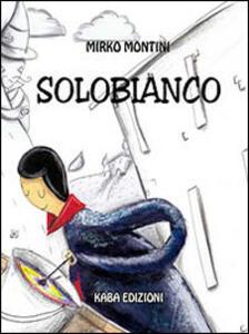 Solobianco - Mirko Montini - copertina