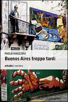 Ipabsantonioabatetrino.it Buenos Aires troppo tardi Image