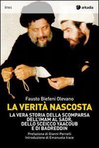 La verità nascosta. La vera storia della scomparsa dell'imam Al Sadr, dello sceicco Yaacoub e di Badreddin